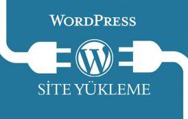 Wordpress Site Nasıl Kurulur Tüm Aşamaları ile Resimli Anlatım.